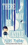There May Be a Castle - by Piers Torday 9781784292744