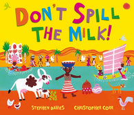 Don't Spill the Milk! - Signed Copy, by Stephen Davies, Illustrated by Christopher Corr