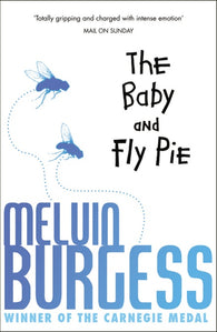 The Baby and Fly Pie - Signed Copy, by Melvin Burgess