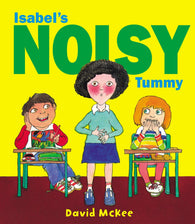 Isabel's Noisy Tummy - by David McKee