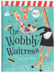 The Wobbly Waitress - Signed Copy, by Lisa Stickley