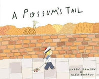 A Possum's Tail - Double Signed Copy by Gabby Dawnay & Alex Barrow
