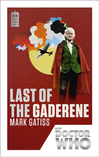 Doctor Who: Last of the Gaderene: 50th Anniversary Edition - Signed by Mark Gatiss 9781849905978