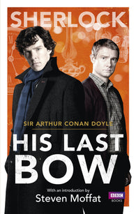 Sherlock: His Last Bow - Signed Copy, Written by Arthur Conan Doyle, Introduced & Signed by Steven Moffat