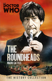 Doctor Who: The Roundheads: The History Collection - Signed by Mark Gatiss 9781849909037