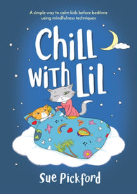 Chill With Lil - by Sue Pickford