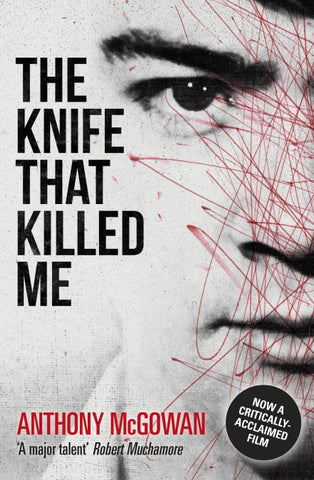 The Knife That Killed Me - Signed Copy, by Anthony McGowan