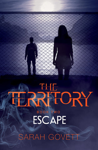 The Territory: Escape (Book 2) - Signed Copy, by Sarah Govett 9781910080467