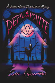 Peril en Pointe - by Helen Lipscombe