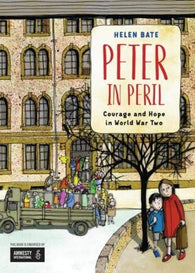 Peter in Peril: Courage and Hope in World War Two - by Helen Bate