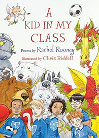A Kid in My Class (1st Ed. Hardback) - Poems by Rachel Rooney, Signed & Illustrated by Chris Riddell