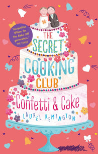 9781911077749 The Secret Cooking Club Bk 2: Confetti & Cake - by Laurel Remington