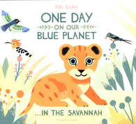 One Day on Our Blue Planet...In the Savannah - by Ella Bailey
