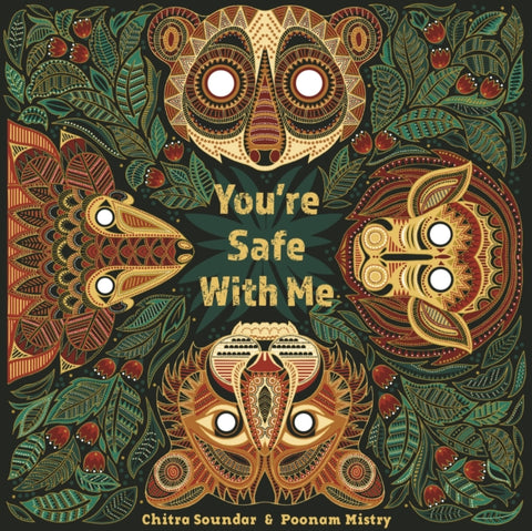 You're Safe with Me - by Chitra Soundar & Poonam Mistry