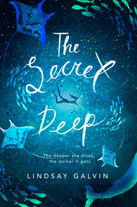 The Secret Deep - by Lindsay Galvin