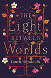The Light Between Worlds - by Laura Weymouth