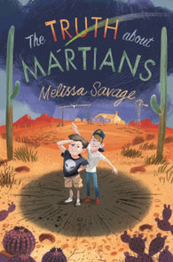 The Truth About Martians - by Melissa Savage