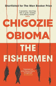 The Fishermen - by Chigozie Obioma