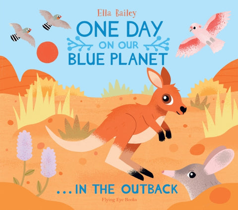 One Day on Our Blue Planet...In the Outback - by Ella Bailey