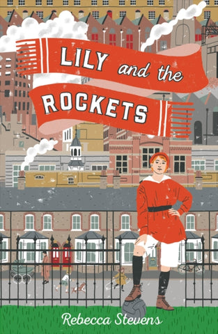 Lily and the Rockets - by Rebecca Stevens
