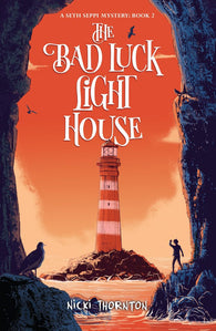 The Bad Luck Lighthouse - by Nicki Thornton