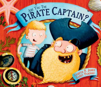 9781783442201 Are You the Pirate Captain? Signed Copy, by Gareth P. Jones, Illustrated by Garry Parsons