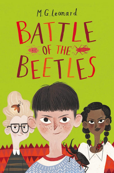 9781910002780 Battle of the Beetles, by M.G. Leonard - Coming Soon! Pre-Order now for dispatch on 1 February 2018