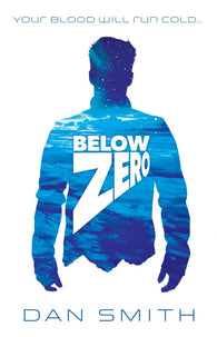 Below Zero - Signed Copy, by Dan Smith 9781910655924