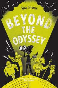 Who Let the Gods Out? Book 3:  Beyond the Odyssey - by Maz Evans
