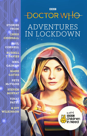 (PRE-ORDER) DOCTOR WHO: Adventures in Lockdown - by Chris Chibnall, Paul Cornell, Russell T Davies, Neil Gaiman, Mark Gatiss, Pete McTighe, Steven Moffat, Vinay Patel, Joy Wilkinson