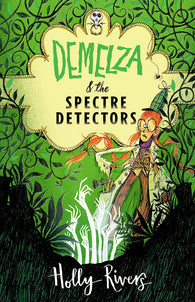 Demelza & the Spectre Detectors - Signed Copy, by Holly Rivers