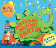 The Dinosaurs Are Having a Party! Signed Copy, by Gareth P. Jones & Garry Parsons