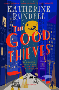 The Good Thieves - by Katherine Rundell