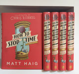 How to Stop Time - The Illustrated Edition: Limited Numbered Edition, Double Signed by Matt Haig & Chris Riddell