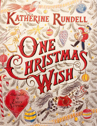 One Christmas Wish - by Katherine Rundell & Emily Sutton, Illustrator