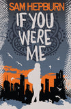 If You Were Me - Signed Copy, by Sam Hepburn 9781909489806