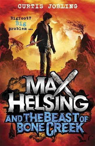 Max Helsing & the Beast of Bone Creek - Signed Copy, by Curtis Jobling 9781408341971