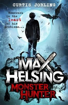 Max Helsing Book 1: Monster Hunter - Signed Copy, by Curtis Jobling 9781408341780
