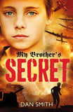 My Brother's Secret - Signed Copy, by Dan Smith 9781909489035