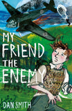 My Friend the Enemy - Signed Copy, by Dan Smith