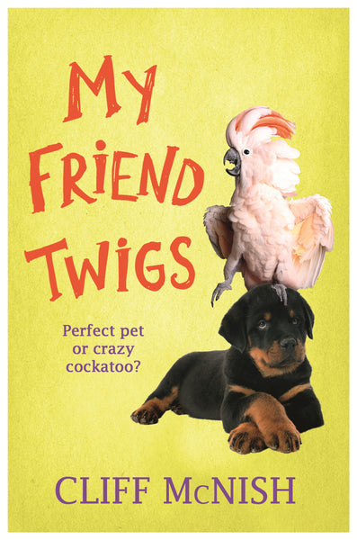 My Friend Twigs - Signed Copy, by Cliff McNish 9781842559956