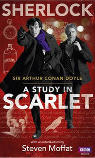 Sherlock: A Study in Scarlet - Signed Copy, Written by Arthur Conan Doyle, Introduced & Signed by Steven Moffat