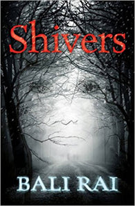 Shivers - Signed Copy, by Bali Rai 9781781121900