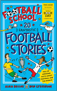 WBD 2021 Football School : 20 Fantastic Football Stories by Alexander Bellos, Ben Lyttleton, Spike Gerrell