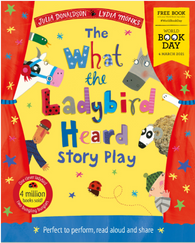 WBD 2021: What the Ladybird Heard Story Play - by Julia Donaldson and Lydia Monks