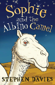 Sophie and the Albino Camel - Signed Copy, by Stephen Davies