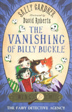 9781444003741 The Vanishing of Billy Buckle - Double Signed by Sally Gardner & David Roberts (Illustrator)