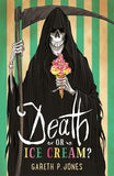 Death or Ice Cream? Signed Copy, by Gareth P. Jones