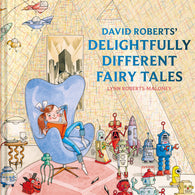 (NEW) David Roberts' Delightfully Different Fairytales - Written by Lynn Roberts, Signed by David Roberts