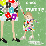 Dress Like Mummy - Signed, by Lisa Stickley